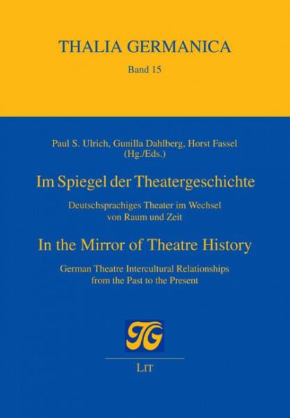 Im Spiegel der Theatergeschichte. In the Mirror of Theatre History