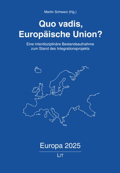Quo vadis, Europäische Union?