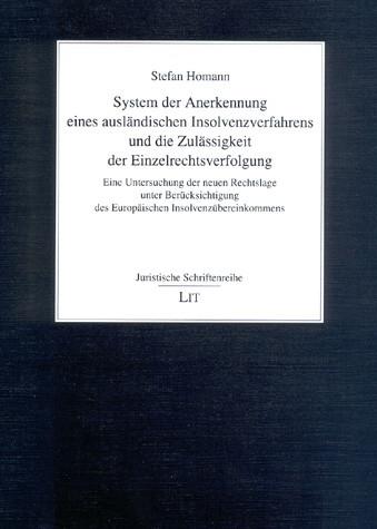 System der Anerkennung eines ausländischen Insolvenzverfahrens und die Zulässigkeit der Einzelrechtsverfolgung
