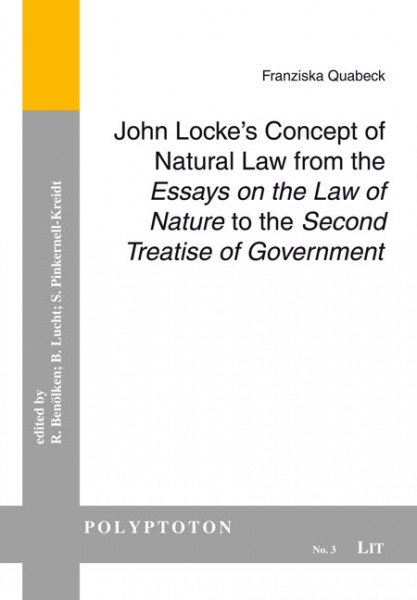 "John Locke's Concept of Natural Law from the ""Essays on the Law of Nature"" to the ""Second Treatise of Government"""