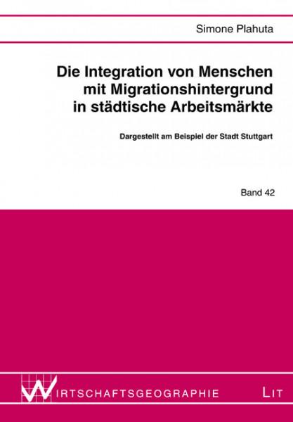 Die Integration von Menschen mit Migrationshintergrund in städtische Arbeitsmärkte