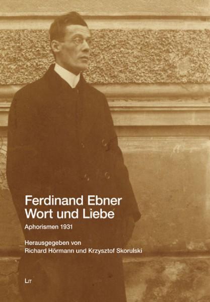 Ferdinand Ebner: Wort und Liebe
