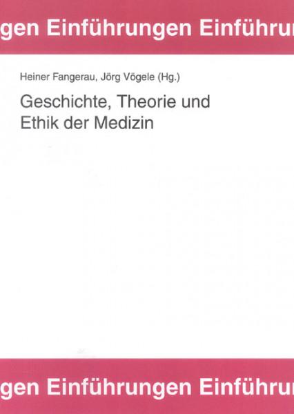 Geschichte, Theorie und Ethik der Medizin