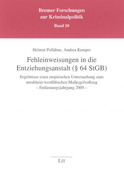 Fehleinweisungen in die Entziehungsanstalt (§ 64 StGB)