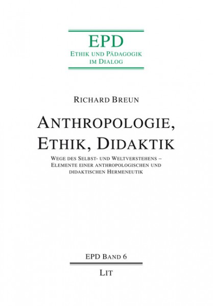 Anthropologie, Ethik, Didaktik