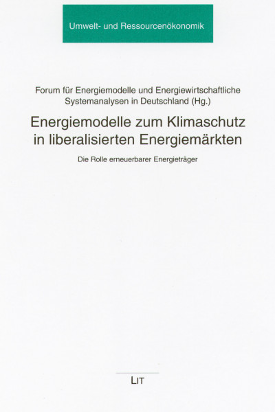 Energiemodelle zum Klimaschutz in liberalisierten Energiemärkten