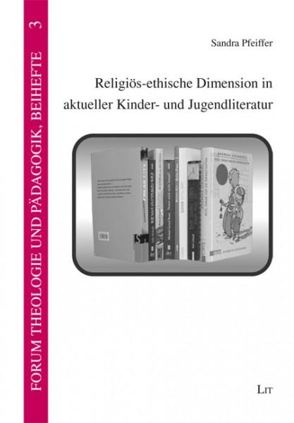 Religiös-ethische Dimension in aktueller Kinder- und Jugendliteratur