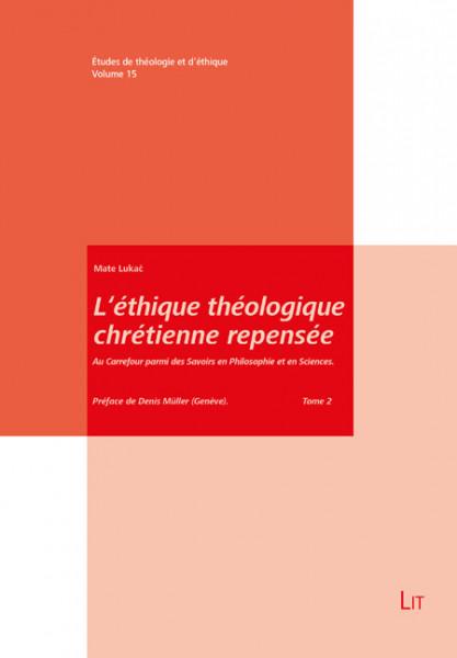 L'éthique théologique chrétienne repensée