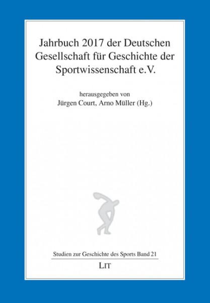 Jahrbuch 2017 der Deutschen Gesellschaft für Geschichte der Sportwissenschaft e.V.
