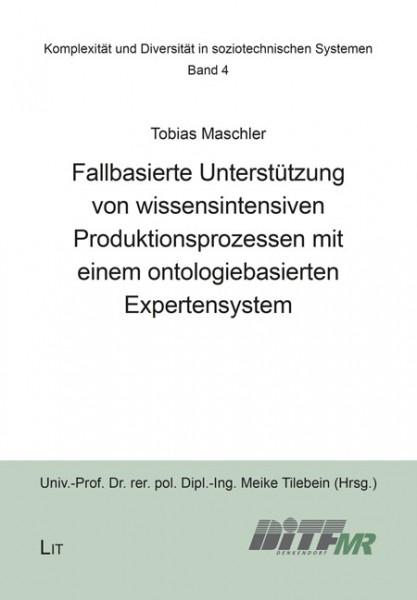 Fallbasierte Unterstützung von wissensintensiven Produktionsprozessen mit einem ontologiebasierten Expertensystem