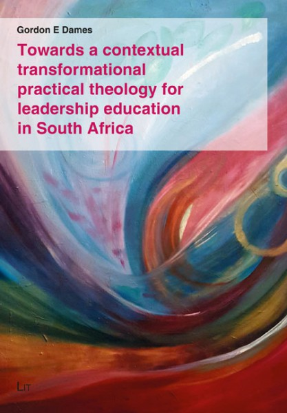 Towards a contextual transformational practical theology for leadership education in South Africa