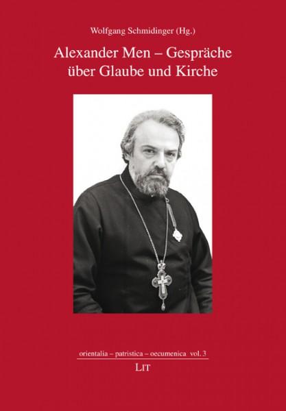 Alexander Men - Gespräche über Glaube und Kirche