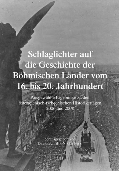 Schlaglichter auf die Geschichte der Böhmischen Länder vom 16. bis 20. Jahrhundert