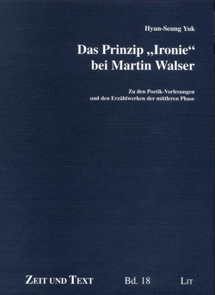 Das Prinzip 'Ironie' bei Martin Walser