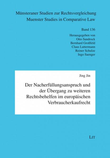 Der Nacherfüllungsanspruch und der Übergang zu weiteren Rechtsbehelfen im europäischen Verbraucherkaufrecht