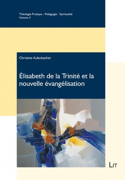 Élisabeth de la Trinité et la nouvelle évangélisation