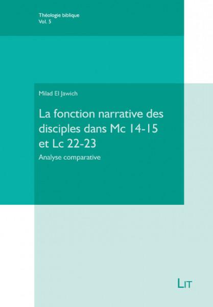 La fonction narrative des disciples dans Mc 14-15 et Lc 22-23