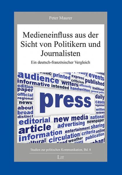 Medieneinfluss aus der Sicht von Politikern und Journalisten