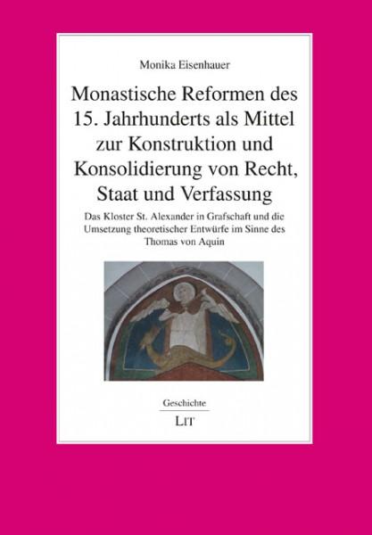 Monastische Reformen des 15. Jahrhunderts als Mittel zur Konstruktion und Konsolidierung von Recht, Staat und Verfassung