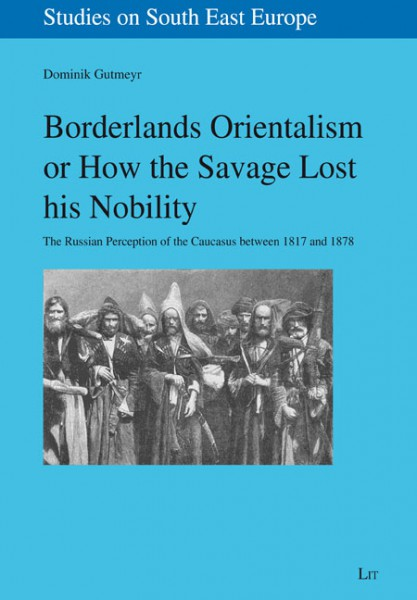 Borderlands Orientalism or How the Savage Lost his Nobility
