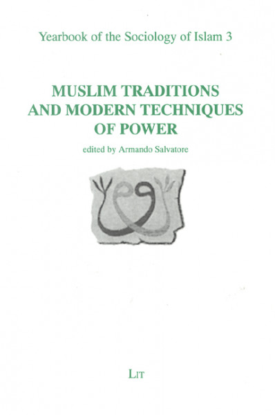 Muslim Traditions and Modern Techniques of Power