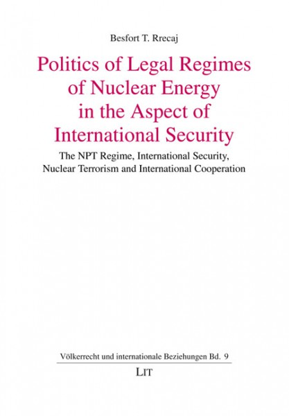 The Politics of Legal Regimes of Nuclear Energy in the Aspect of International Security