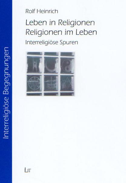 Leben in Religionen - Religionen im Leben