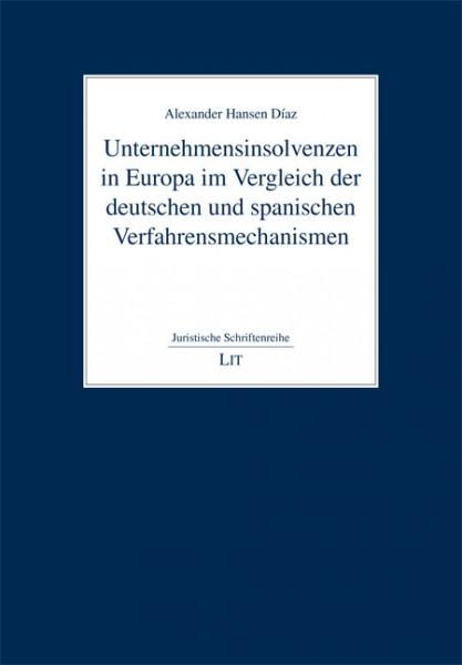 Unternehmensinsolvenzen in Europa im Vergleich der deutschen und spanischen Verfahrensmechanismen