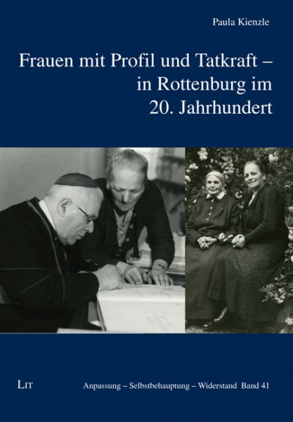 Frauen mit Profil und Tatkraft - in Rottenburg im 20. Jahrhundert