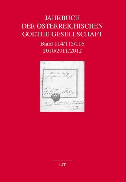 Jahrbuch der Österreichischen Goethe-Gesellschaft 114/115/116 - 2010/2011/2012