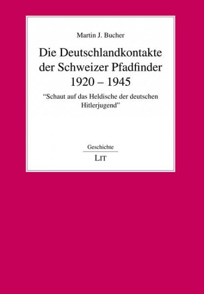 Die Deutschlandkontakte der Schweizer Pfadfinder. 1920 - 1945