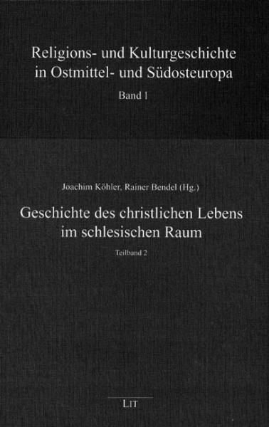 Geschichte des christlichen Lebens im schlesischen Raum