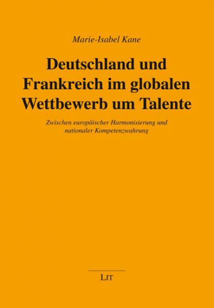 Deutschland und Frankreich im globalen Wettbewerb um Talente