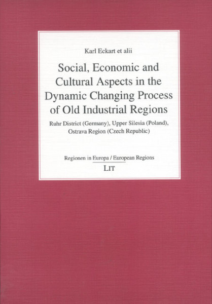 Social, Economic and Cultural Aspects in the Dynamic Changing Process of Old Industrial Regions