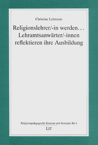 Religionslehrer/-in werden....Lehramtsanwärter/-innen reflektieren ihre Ausbildung