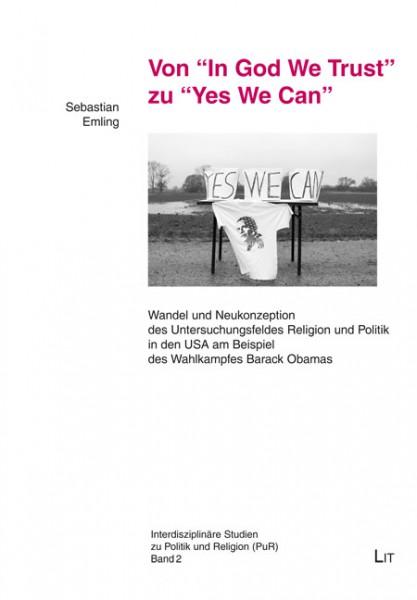 """Von """"In God We Trust"""" zu """"Yes We Can"""""""