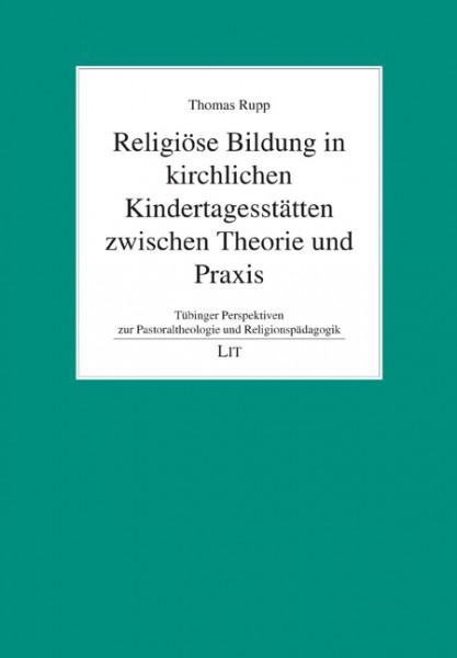 Religiöse Bildung in kirchlichen Kindertagesstätten zwischen Theorie und Praxis