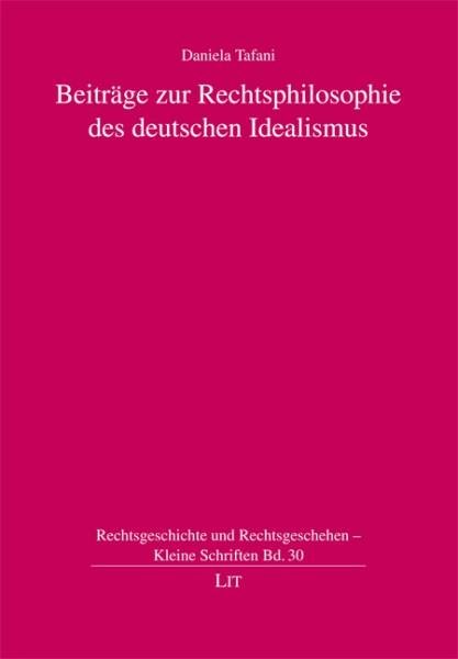 Beiträge zur Rechtsphilosophie des deutschen Idealismus