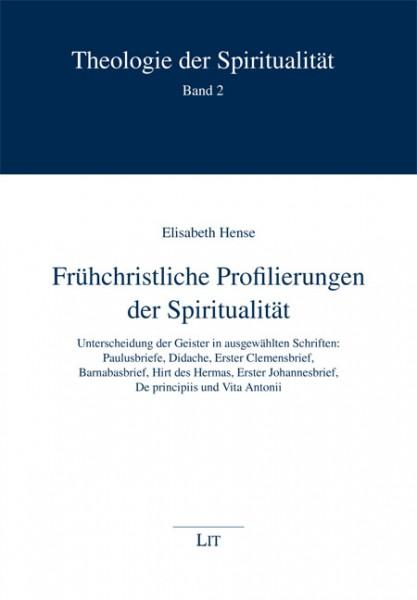 Frühchristliche Profilierungen der Spiritualität