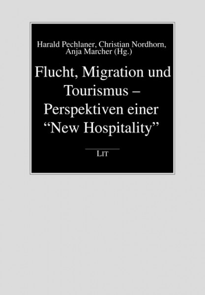 """Flucht, Migration und Tourismus - Perspektiven einer """"New Hospitality"""""""