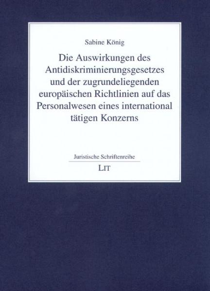 Die Auswirkungen des Antidiskriminierungsgesetzes und der zugrundeliegenden europäischen Richtlinien auf das Personalwesen eines international tätigen Konzerns