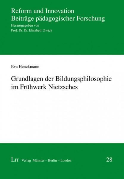 Grundlagen der Bildungsphilosophie im Frühwerk Nietzsches