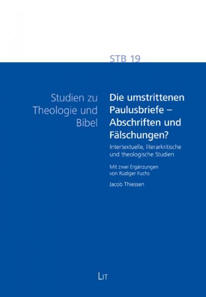 Die umstrittenen Paulusbriefe - Abschriften und Fälschungen?