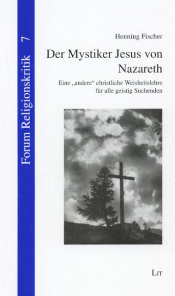 Der Mystiker Jesus von Nazareth
