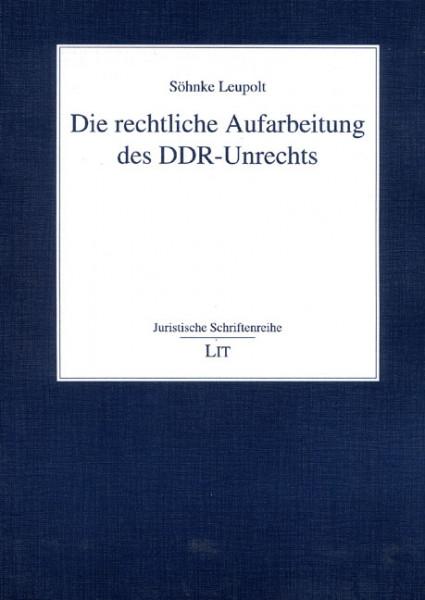 Die rechtliche Aufarbeitung des DDR-Unrechts