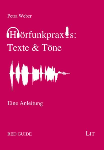 Hörfunkpraxis: Texte & Töne