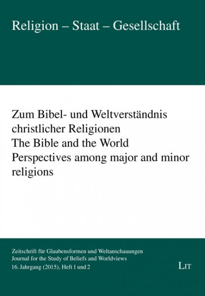 Zum Bibel- und Weltverständnis christlicher Religionen. The Bible and the World. Perspectives among major and minor religions