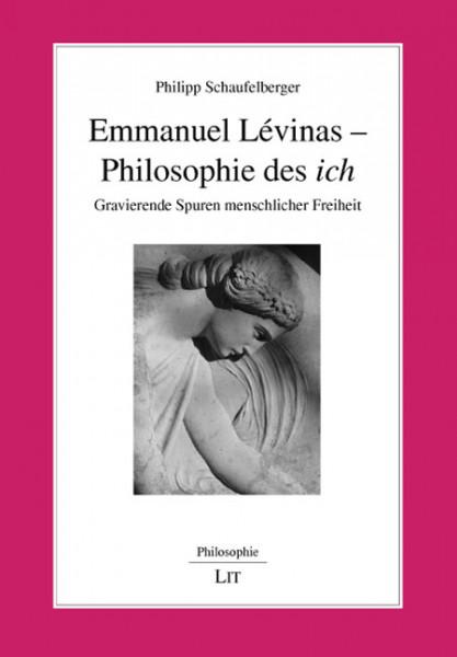 Emmanuel Lévinas - Philosophie des 'ich'