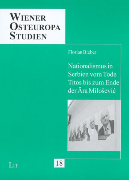 Nationalismus in Serbien vom Tode Titos bis zum Ende der Ära Milosevic