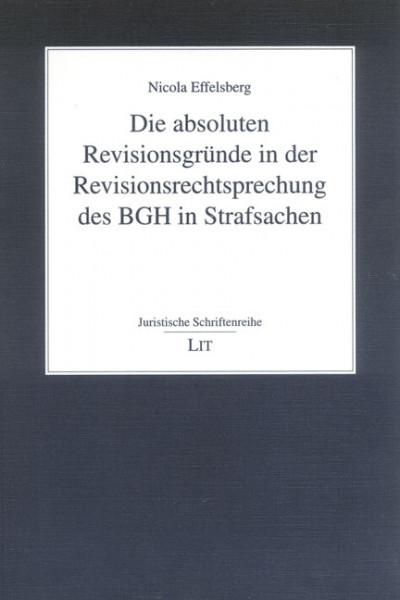 Die absoluten Revisionsgründe in der Revisionsrechtsprechung des BGH in Strafsachen